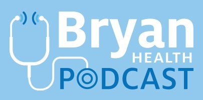 bryan health podcast